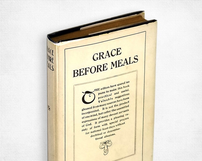 Grace Before Meals: Brief Prayers Arranged for Each Day in the Year Hardcover in Dust Jacket 1939