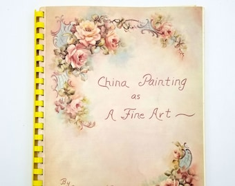 China Painting as Fine Art by Barbara Jones Ca. 1984 Porcelain Crafts Instruction
