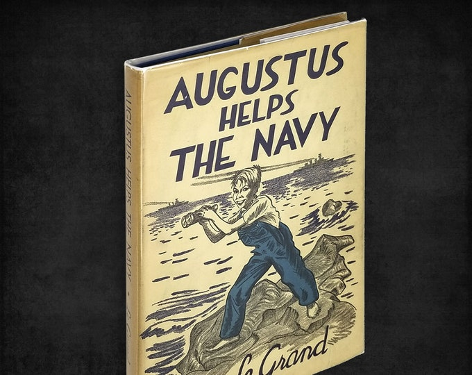 Vintage Children's Book: Augustus Helps the Navy by Le Grand 1st Edition Hardcover w/ Dust Jacket 1942 Bobbs Merrill