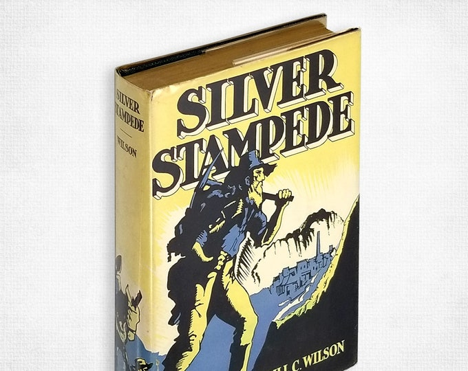 Silver Stampede: The Career of Death Valley's Hell-Camp, Old Panamint by Neill C. Wilson SIGNED 1st Edition Hardcover in Dust Jacket 1937