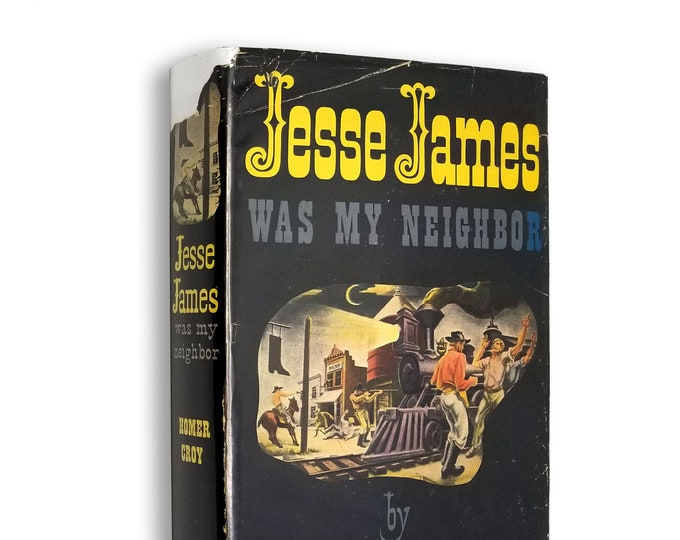 Jesse James Was My Neighbor by Homer Croy 1st Edition Hardcover w/ Dust Jacket 1949 Duell Sloane Pearce