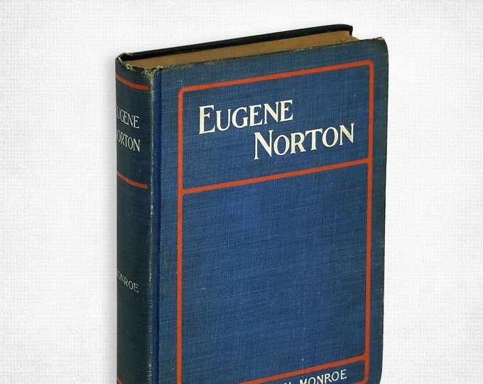 Antique Fiction: Eugene Norton - Tale from the Sagebrush Land by Anne Shannon Monroe 1st Edition Hardcover 1900 Rand McNally - Author's Copy