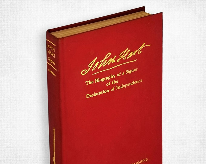 John Hart: The Biography of a Signer of the Declaration of Independence Cleon Hammond SIGNED Hardcover 1977 History Genealogy