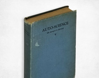 Auto-Science: A Practical Work on Applied Psychology Mental Healing Auto-Suggestion; Thought-Transferrence Telepathy by Ernest Feyrer  1923