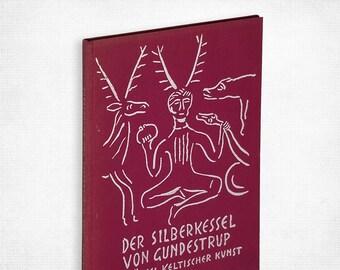 Der Silberkessel von Gundestrup - ein Ratsel Keltischer Kunst by Rudolf Gross Hardcover 1963 - Steiner - Anthroposophy