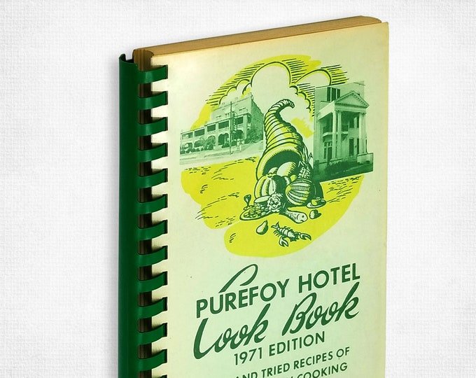 Purefoy Hotel Cook Book: Tried and True Recipes of Old and New South Cooking 1971 Edition by Eva Purefoy & Kitty Crider - Cookbook, Recipes