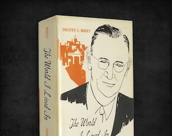 The World I Lived In: A Personal Story by Chester C. Maxey 1st Edition Hardcover w/ Dust Jacket 1966 Washington State Biography