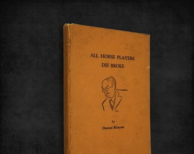Vintage Humor: All Horse Players Die Broke by Damon Runyan Hardcover 1946 Del Mar Turf Club - Horse Racing