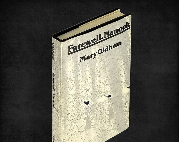 Farewell, Nanook by Mary Oldham SIGNED Hardcover in Dust Jacket 1979 Vantage Press - Alaska Fiction - Big Game Hunting