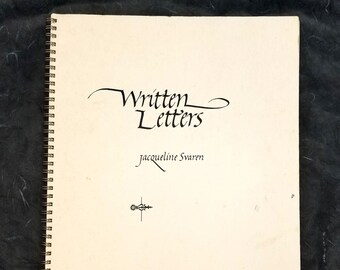Written Letters: 22 Alphabets for Calligraphers by Jacqueline Svaren 1st Printing 1975 Bond Wheelwright Company