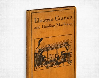 Electric Cranes and Hauling Machines by F.E. Chilton Hardcover 1923 Sir Isaac Pitman & Sons Industrial Engineering