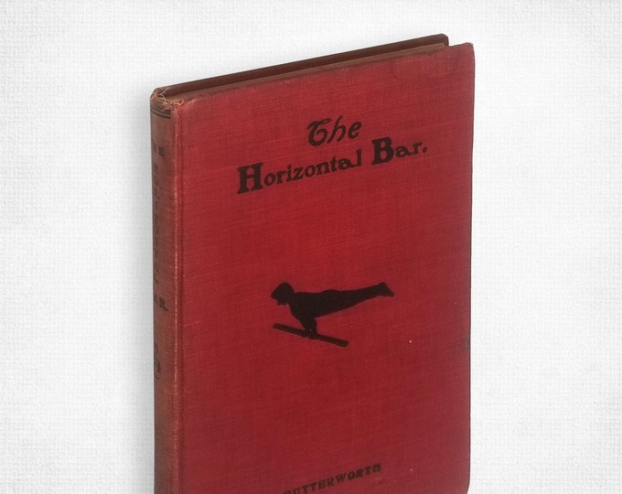 Antique Gymnastics Book: The Horizontal Bar by Horace Butterworth Hardcover 1902 Chicago Coach Sports