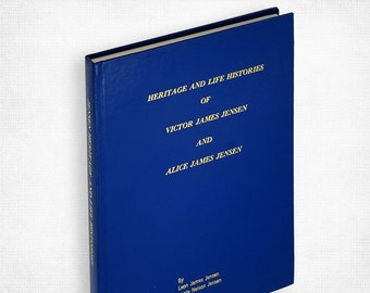 Heritage and Life Histories of Victor James Jensen and Alice James Jensen - Utah LDS Pioneers Genealogy