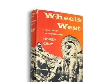 Wheels West: The Story of the Donner Party by Homer Croy SIGNED Hardcover w/ Dust Jacket 1955 Hastings House