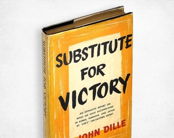 Substitute for Victory by John Dille 1st Edition Hardcover in Dust Jacket 1954 Korea General MacArthur