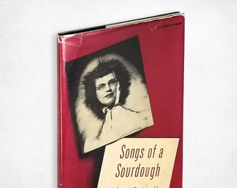 Vintage Alaska Poetry: Songs of a Sourdough by Alice R. Hall 1st Edition Hardcover in Dust Jacket 1953 Pageant Press