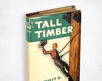 Vintage YA Non Fiction: Tall Timber by Stewart Holbrook illustrated by Armstrong Sperry SIGNED Hardcover in Dust Jacket 1955 Oregon Author
