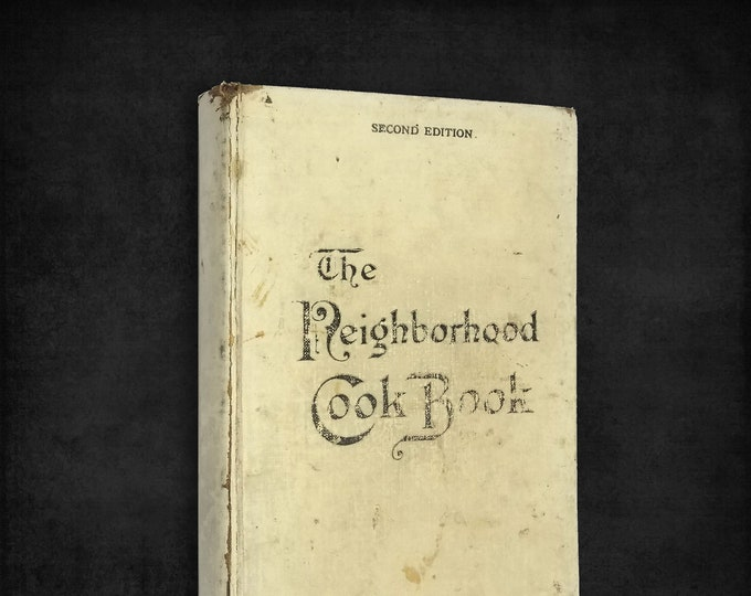 The Neighborhood Cook Book 2nd Edition 1914 Council of Jewish Women (Portland Section), Oregon