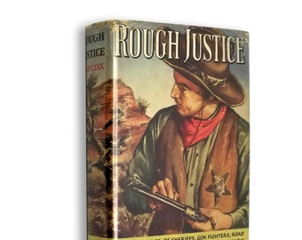 Vintage Genre Fiction/Western: Rough Justice by Ernest Haycox 1st Edition Hardcover w/ Dust Jacket 1950 Little, Brown & Co