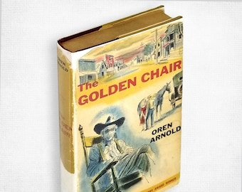 The Golden Chair by Oren Arnold SIGNED Hardcover in Dust Jacket 1954 Southwest Literary Award - Vintage Fiction / Novel