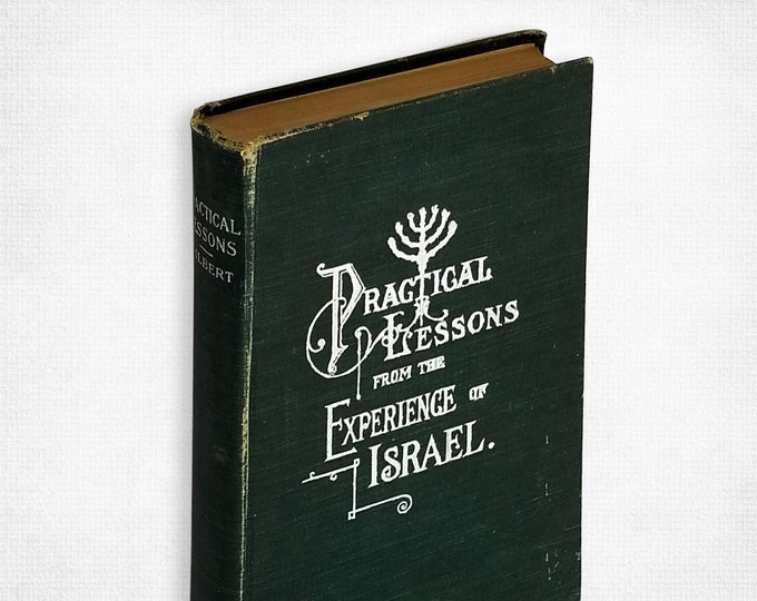 Antique Religion: Practical Lessons from the Experience of Israel by F.C. Gilbert Hardcover 1902 Judaism Christianity
