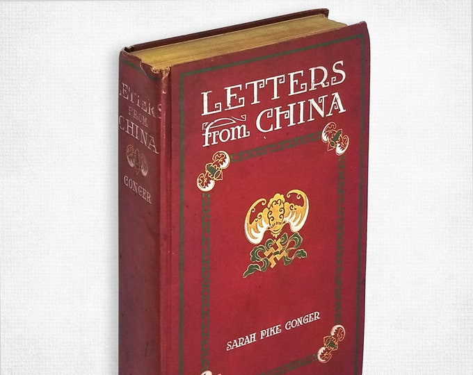 Letters from China: With Particular Reference to the Empress Dowager and the Women of China by Sarah Pike Conger Hardcover 1909