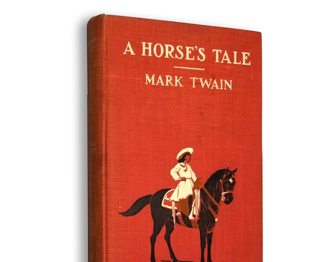 A Horse's Tale by Mark Twain 1st Edition Hardcover 1907 Harper & Brothers