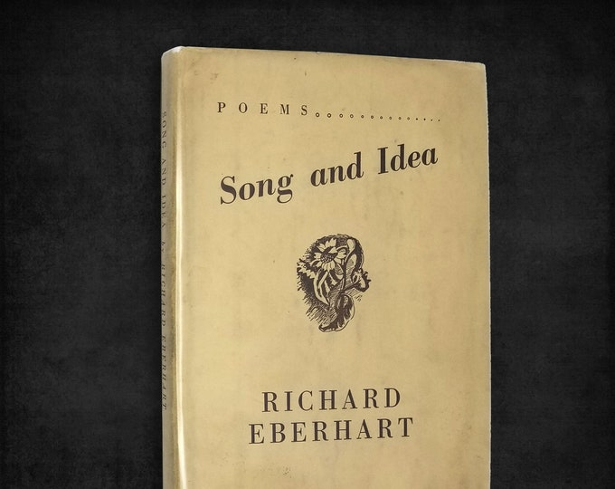 Vintage Poetry Book: Song and Idea by Richard Eberhart 1st Edition SIGNED Hardcover w/ Dust Jacket 1940 Chatto & Windus London