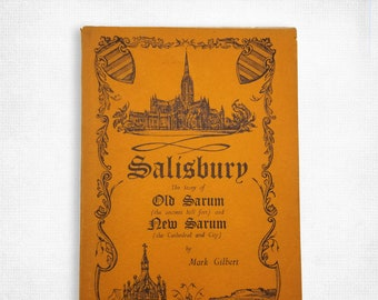 Vintage Travel Guide: Salisbury The Story of Old Sarum (the ancient hill-fort) and New Sarum (the Cathedral and City) Ca. 1950