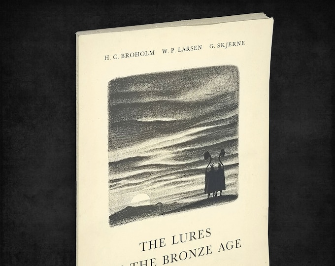 Lures of the Bronze Age: An Archaeological Technical and Musicological Investigation 1949 Scandanavia Art Culture