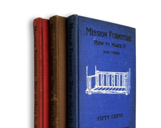 Antique How To Books: Mission Furniture - How to Make It (3 volumes) Popular Mechanics 1909, 1910, 1912.