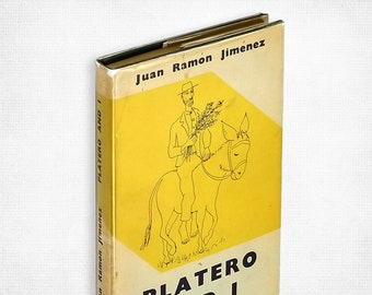 Platero and I: An Adalusian Elegy by Juan Ramon Jimenez illustrated by Baltasar Lobo 1st Ed Hardcover in Dust Jacket 1956 Philip C. Duschnes