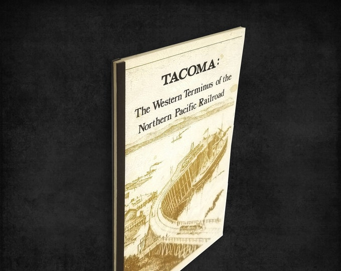 Tacoma: The Western Terminus of the Northern Pacific Railroad 1975 Shorey Book Store Reprint