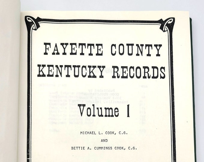 Fayette County Kentucky Records, Volume 1 1985 by Michael Cook