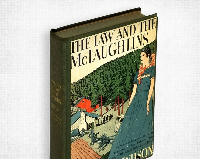 The Law and the McLaughlins by Margaret Wilson 1st Edition Hardcover 1936 Doubleday Doran - Historical Fiction