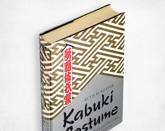 Kabuki Costume by Ruth M. Shaver Hardcover in Dust Jacket 1966 Charles E. Tuttle - Japanese Theater Drama Design