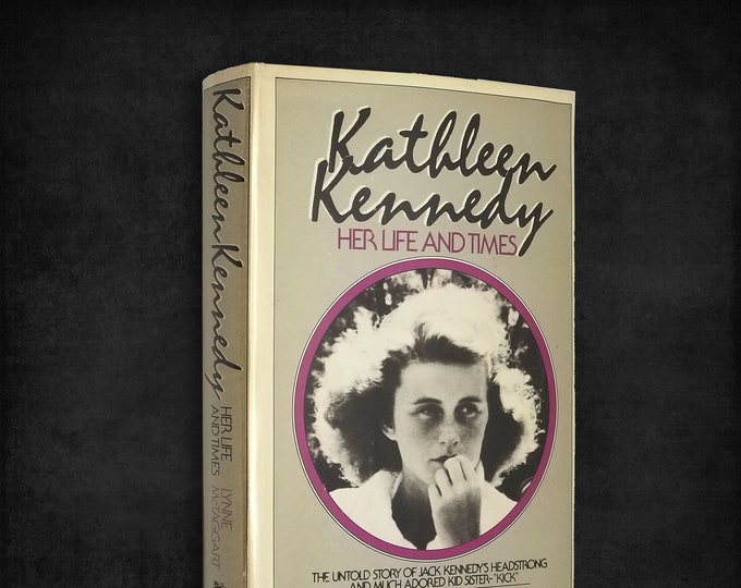 Kathleen Kennedy: Her Life and Times by Lynne McTaggart Hardccover w/ Dust Jacket 1983 Biography Presidential Family
