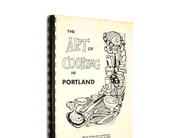 The Art of Cooking in Portland Beta Epsilon Chapter of Epsilon Sigma Alpha ca. 1960s Oregon Cookbook