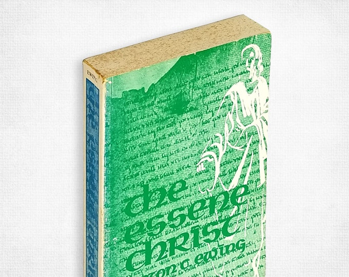 The Essene Christ: Recovery of The Historic Jesus & the Doctrines of Primitive Christianity by Upton Clary Ewing 1961 Philosophical Library
