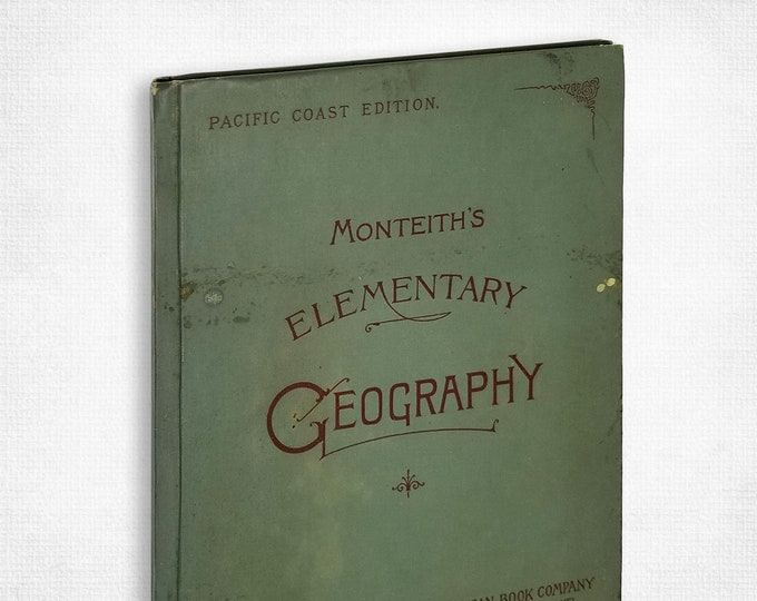 Antique Textbook: Elementary Geography [Pacific Coast Edition] James Monteith Hardcover 1889 American Book Co