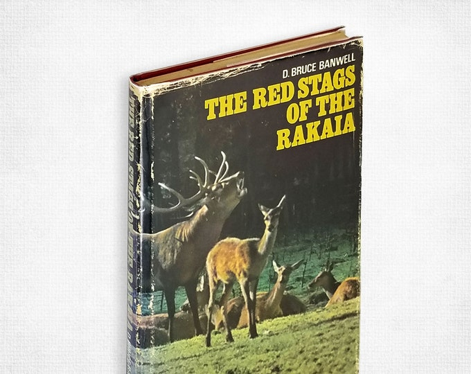 The Red Stags of the Rakaia by D. Bruce Banwell 1st Edition Hardcover in Dust Jacket 1970 New Zealand Hunting