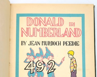 Vintage Children's Book: Donald in Numberland 1927 by Jean Murdoch Peedie illustrated by Berta and Elmer Hader - Numbers - Arithmetic - Math