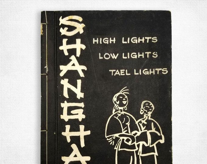Shanghai: High Lights, Low Lights, Tael Lights 1936 Hardcover SCARCE Vintage Underground Nightlife Travel Guide China