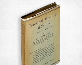 Vintage Nursing: Practical Methods of Study A Textbook for Student Nurses by Sister John Gabriel SIGNED 1st Ed Hardcover in Dust Jacket 1930