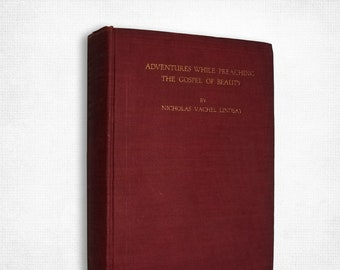 Vintage Travel/Poetry Book: Adventures While Preaching the Gospel of Beauty by Nicholas Vachel Lindsay 1st Edition Hardcover 1914