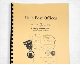 Utah Post Offices with Stations, Branches and CPO's & Railway Post Offices, Stations, Agents and Clerks 1998 Postal History Philately