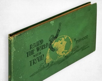 Round the World with Train. A Typhoon: Confessions of a Private Secretary Concerning a Tour of World in 67 Days by S. W. Hall Hardcover 1891