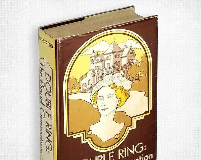 Double Ring: The Proud Generation by Ava Ruth Hochstatter SIGNED Hardcover in Dust Jacket 1976 South Dakata/Midwest Novel