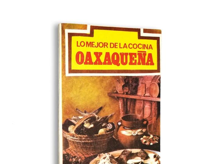 Lo Mejor de la Cocina Oaxaquena ca. 1975 Spanish Language Mexican Regional Cooking Cookbook ca 1975