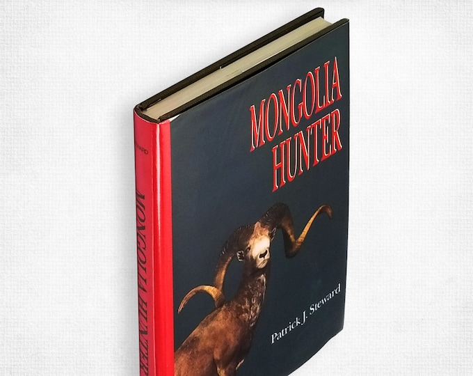 Mongolia Hunter by Patrick J. Steward SIGNED Numbered Edition Hardcover in Dust Jacket 1986 Big Game Sport